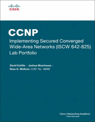 CCNP Implementing Secured Converged Wide-Area Networks (ISCW 642-825) Lab Portfolio (Cisco Networking Academy) (Paperback)