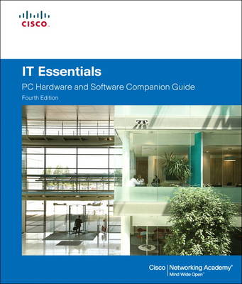 IT Essentials: PC Hardware and Software, Companion Guide