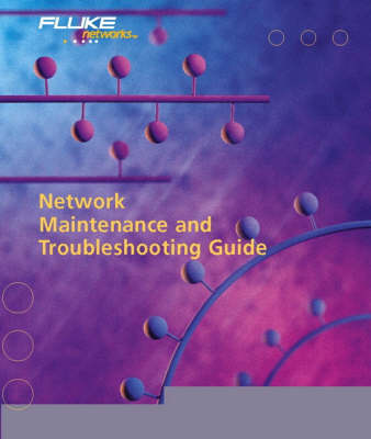 Network Maintenance and Troubleshooting Guide (Paperback)