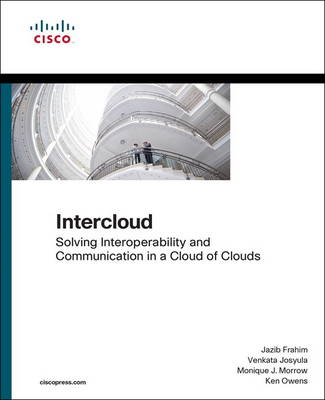 Intercloud: Solving Interoperability and Communication in a Cloud of Clouds (Paperback)