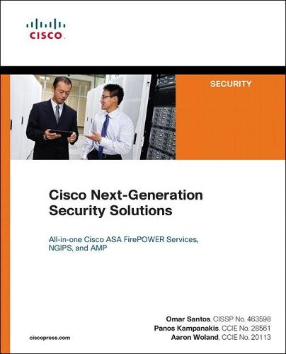Cisco Next-Generation Security Solutions: All-in-one Cisco ASA Firepower Services, NGIPS, and AMP (Paperback)