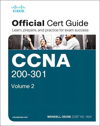 CCNA 200-301 Official Cert Guide, Volume 2 - Official Cert Guide