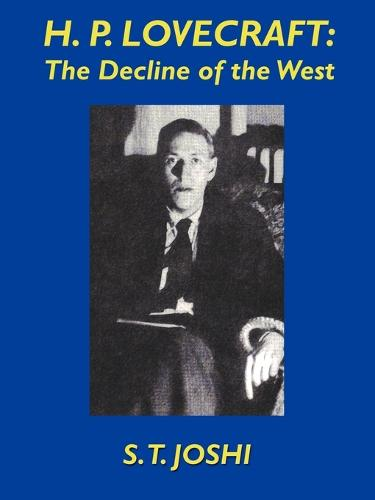 H.P. Lovecraft: The Decline of the West (Paperback)