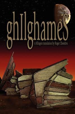 ghIlghameS: A Klingon Translation (Paperback)