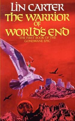 The Warrior of World's End - Gondwane Epic 01 (Paperback)