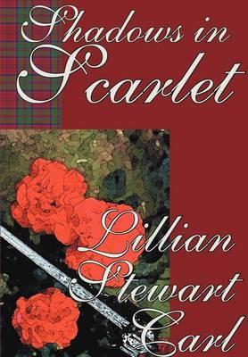 Shadows in Scarlet: A Haunting Novel of Romantic Mystery (Hardback)