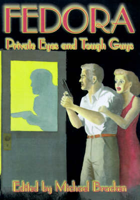 Fedora: Private Eyes and Tough Guys - Alan Rodgers Books (Hardback)
