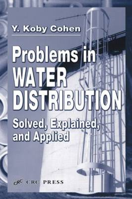 Problems in Water Distribution: Solved, Explained and Applied (Hardback)