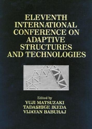 Adaptive Structures, Eleventh International Conference Proceedings (Hardback)