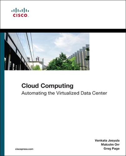 Cloud Computing: Automating the Virtualized Data Center (Paperback)