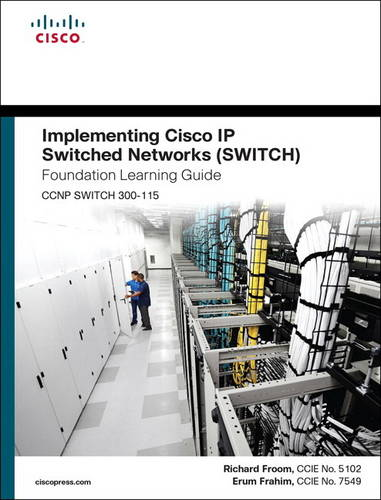 Implementing Cisco IP Switched Networks (SWITCH) Foundation Learning Guide: (CCNP SWITCH 300-115) (Hardback)