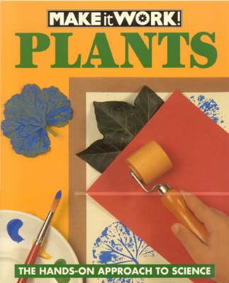 Plants - Make it Work! Science (Paperback)