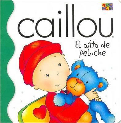 Osito De Peluche (Where's Teddy?) - Caillou (Board book)