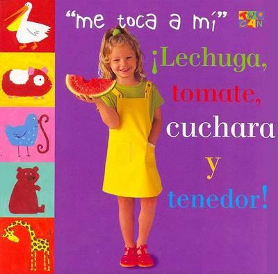 Tomate, Lechuga, Cuchara Y Tenedor! - My turn (Board book)