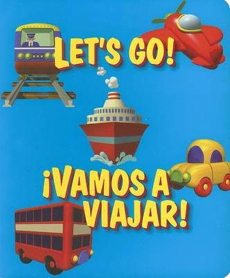 Let's Go / Vamos A Viajar (Board book)