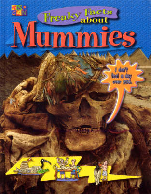 Freaky Facts About Mummies - Freaky Facts (Hardback)