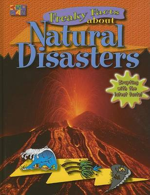 Freaky Facts About Natural Disasters - Freaky Facts (Hardback)