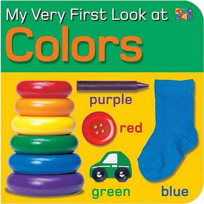 My Very First Look at Colors - My Very First Look at (Board book)