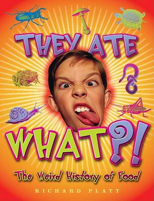 They Ate What?! - Weird History (Paperback)