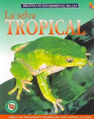 La Selva Tropical (Paperback)