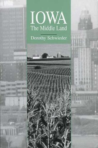 Iowa: The Middle Land (Paperback)