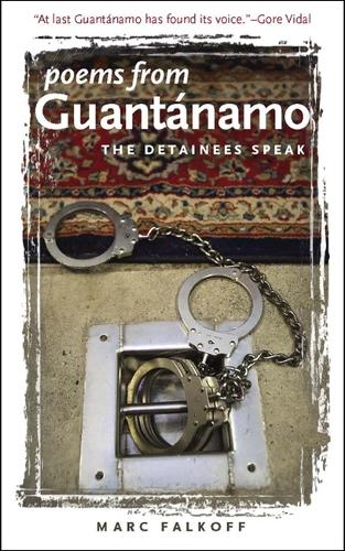 Poems from Guantanamo: The Detainees Speak (Hardback)