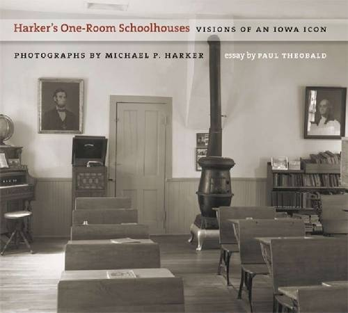 Harker's One-room Schoolhouses: Visions of an Iowa Icon - Bur Oak Book (Paperback)