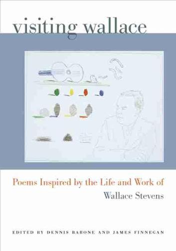 Visiting Wallace: Poems Inspired by the Life and Work of Wallace Stevens (Paperback)
