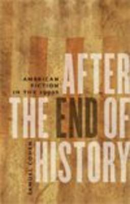 After the End of History: American Fiction in the 1990s (Paperback)