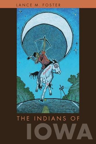 The Indians of Iowa - Bur Oak Books (Paperback)