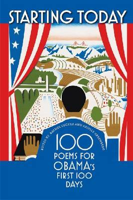 Starting Today: 100 Poems for Obama's First 100 Days (Paperback)