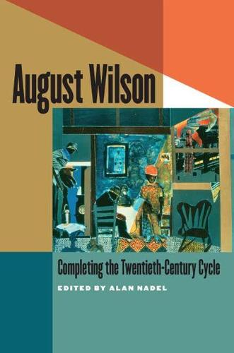 August Wilson: Completing the Twentieth-Century Cycle (Paperback)