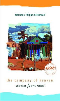 The Company of Heaven: Stories from Haiti (Paperback)