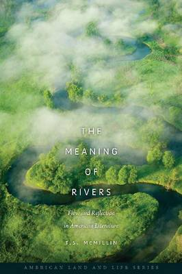 The Meaning of Rivers: Flow and Reflection in American Literature (Paperback)