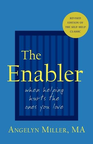 The Enabler: When Helping Hurts the Ones You Love (Paperback)