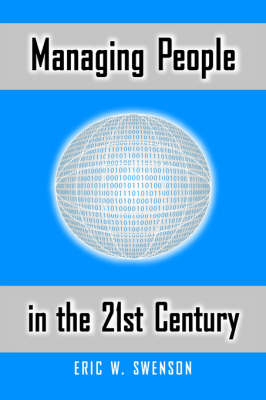 Managing People in the 21st Century: Lessons and Anecdotes from a Life in the Trenches (Hardback)