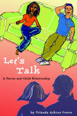 Let's Talk: A Parent and Child Relationship (Paperback)