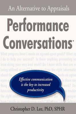 Performance Conversations: An Alternative to Appraisals (Paperback)