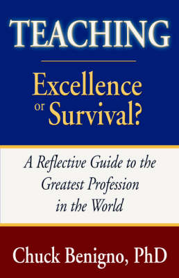 Teaching: Excellence or Survival (Paperback)