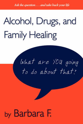 Addictions and Family Healing: Strategies That Work (Paperback)