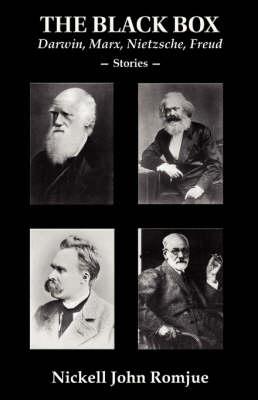 The Black Box: Darwin, Marx, Nietzsche, Freud--Stories (Paperback)