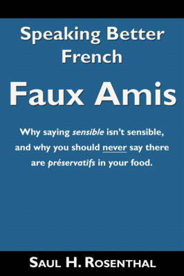 Speaking Better French: Faux Amis (Paperback)