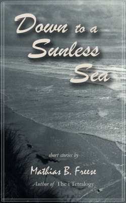 Down to a Sunless Sea (Paperback)