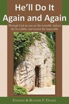 He'll Do It Again and Again: Through God We Can See the Invisible, Believe the Incredible, and Receive the Impossible (Paperback)