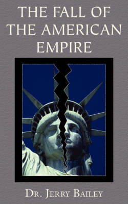 The Fall of the American Empire (Paperback)