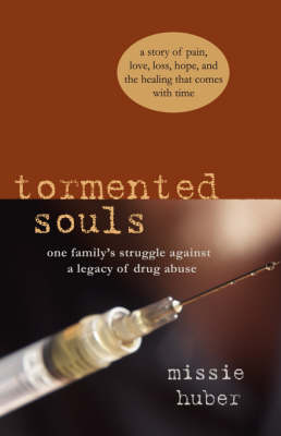 Tormented Souls: One Family's Struggle Against a Legacy of Drug Abuse (Paperback)