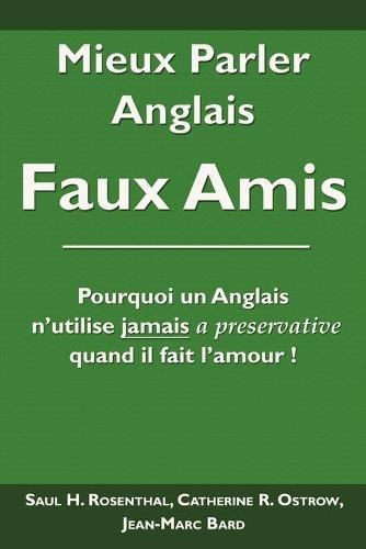 Mieux Parler Anglais: Faux Amis (Paperback)