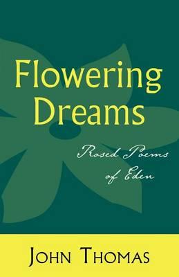 Flowering Dreams: Rosed Poems of Eden (Paperback)