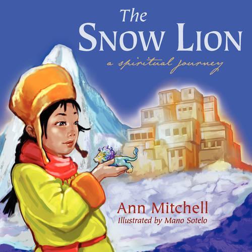 The Snow Lion: A Spiritual Journey (Paperback)