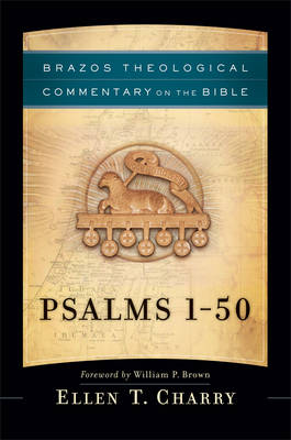 Psalms 1-50 - Brazos Theological Commentary on the Bible (Hardback)